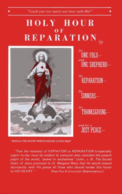 Holy Hour of Reparation Online http://sacredheartlegion.com/downloads/Holy_Hour.pdf