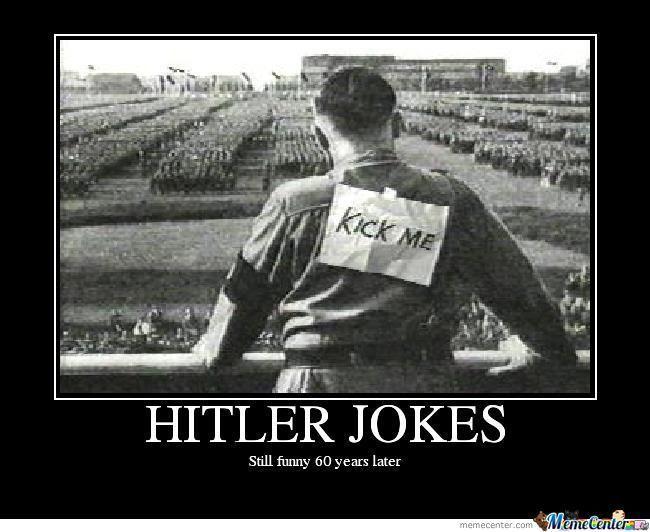 Nazi+jokes   Hitler Jokes http://www.memecenter.com/fun/771980/hitler-jokes