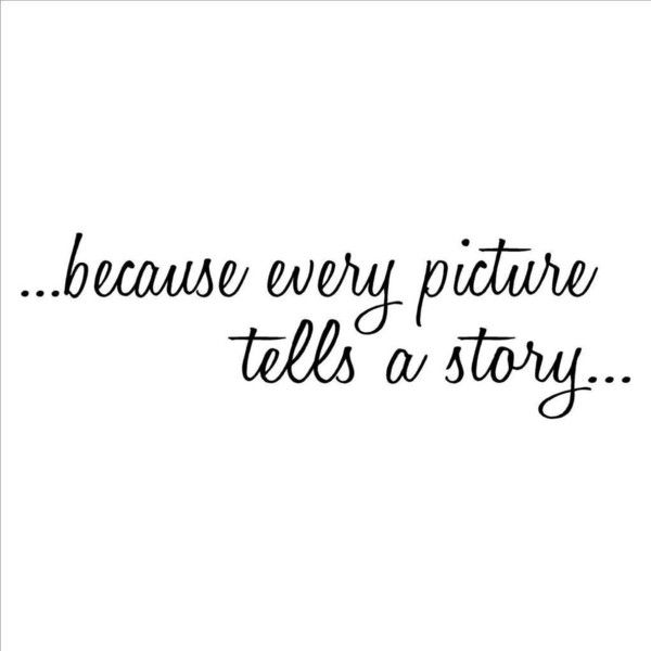 Because Every Picture Tells a Story wall saying vinyl lettering home... (19 CAD) ❤ liked on Polyvore featuring text, words, quotes, graphics, phrase and saying