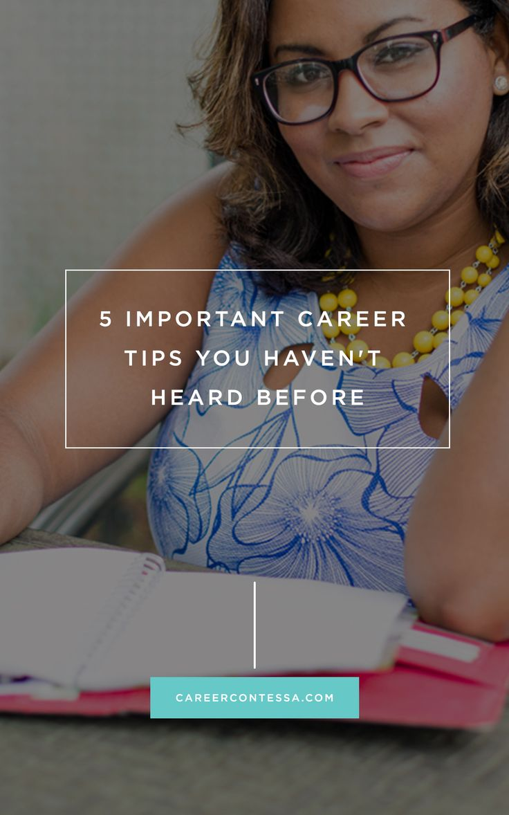 5 Career Tips Youu0027ve Never Heard Before