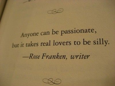 yes!!: Silly, Quotes, Rose Franken, Truth, Real Lovers, So True, Takes Real