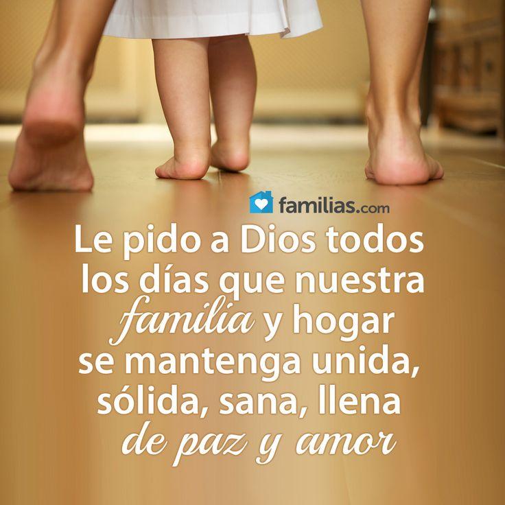 Le pido a Dios todos los días que mi familia se mantenga unida