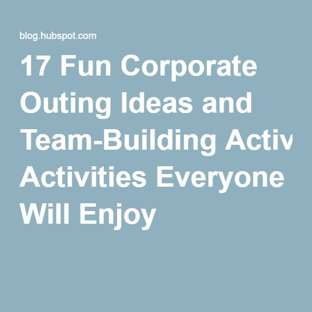 17 Fun Corporate Outing Ideas and Team-Building Activities Everyone Will Enjoy                                                                                                                                                     More