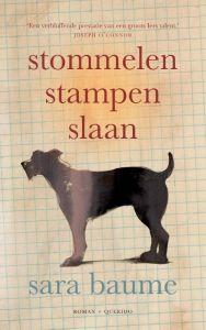 47/2017 Stommelen, stampen, slaan. Prachtig boek over een man en zijn hond.****