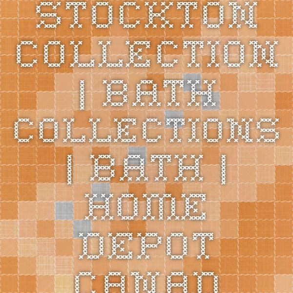 Stockton Collection   Bath Collections   Bath   Home Depot Canada