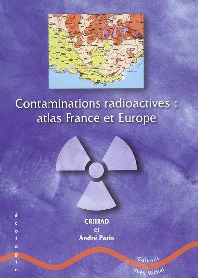 """577.277 COM - Contaminations radioactives : atlas France et Europe / A. Paris. """"A-t-on menti aux populations françaises, en 1986, sur les dépôts de radioactivité consécutifs à la catastrophe de Tchernobyl ? La contamination des sols était-elle vraiment négligeable, les risques infimes et toute mesure de protection inutile ? Quelles sont les régions, les communes épargnées par les retombées de Tchernobyl ? Que reste-t-il, aujourd'hui, dans les sols ?"""""""