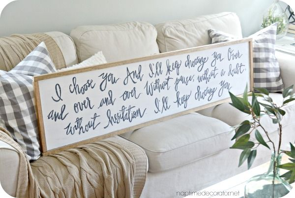"""diy sign """"I choose you. And I'll choose you over and over and over. Without pause, without a doubt, in a heartbeat. I'll keep choosing you."""" Master bedroom"""