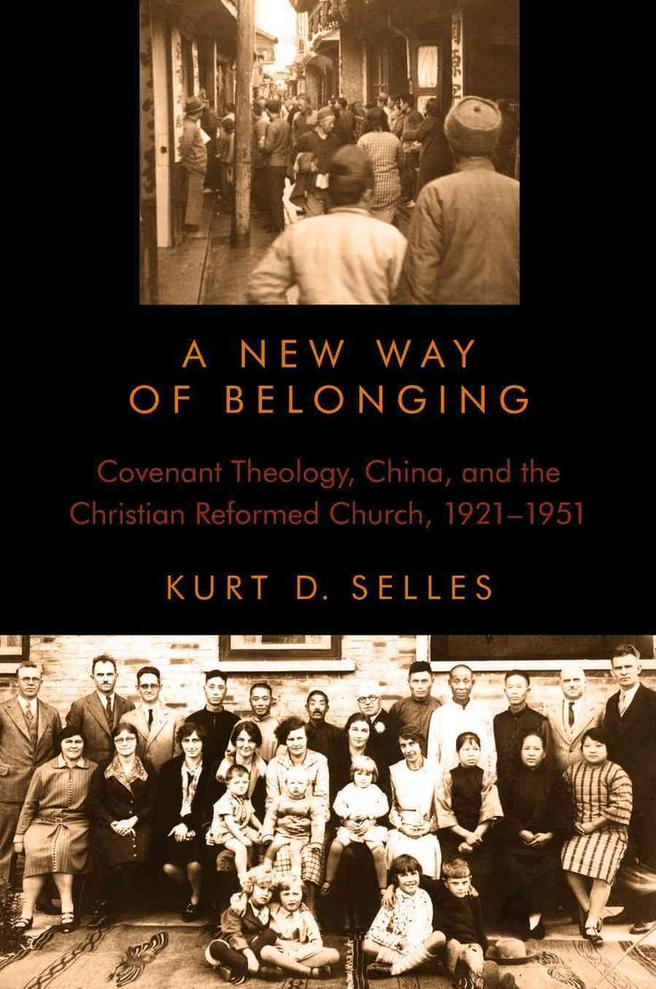 A New Way of Belonging: Covenant Theology, China, and the Christian Reformed Church 1921-1951
