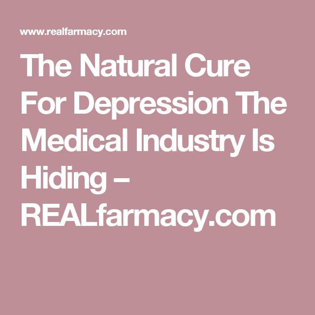 The Natural Cure For Depression The Medical Industry Is Hiding – REALfarmacy.com