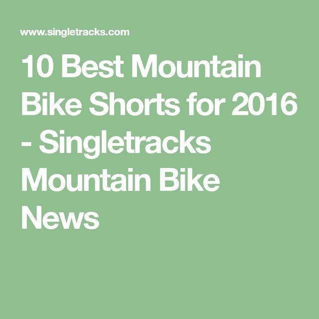 10 Best Mountain Bike Shorts for 2016 - Singletracks Mountain Bike News