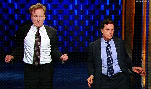 Favorite. Conan O'Brien and Stephen Colbert, doing Conan's famous string dance.