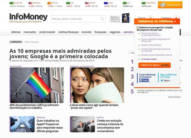 Infomoney (14/4) Título: As 10 empresas mais admiradas pelos jovens;  Link: http://www.infomoney.com.br/carreira/emprego/noticia/3975134/empresas-mais-admiradas-pelos-jovens-google-primeira-colocada