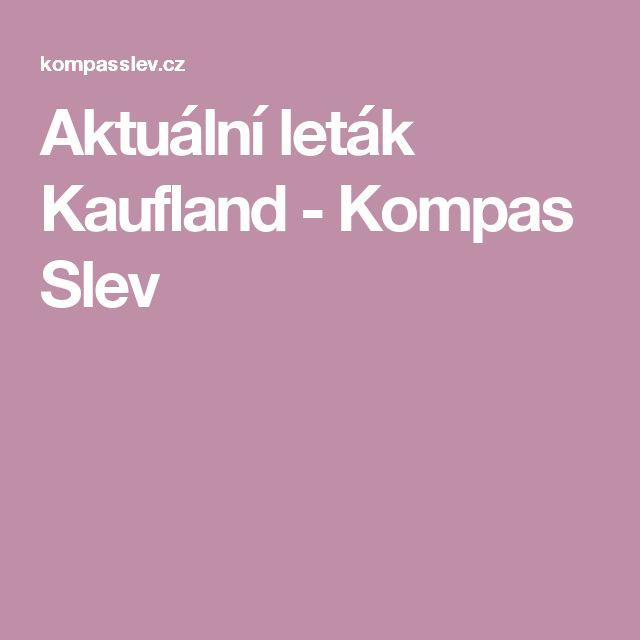 Aktuální leták Kaufland - Kompas Slev