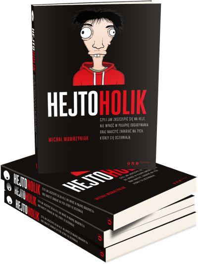 Druga książka bestsellerowego autora, Michała Wawrzyniaka - Hejtoholik, czyli jak zaszczepić się na hejt, nie wpaść w pułapkę obgadywania oraz nauczyć zarabiać na tych, którzy Cię oczerniają/> <meta property=