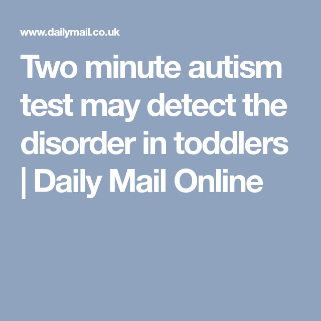 Two minute autism test may detect the disorder in toddlers | Daily Mail Online