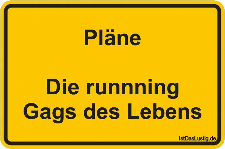 Pläne Die runnning Gags des Lebens ... gefunden auf https://www.istdaslustig.de/spruch/2024 #lustig #sprüche #fun #spass