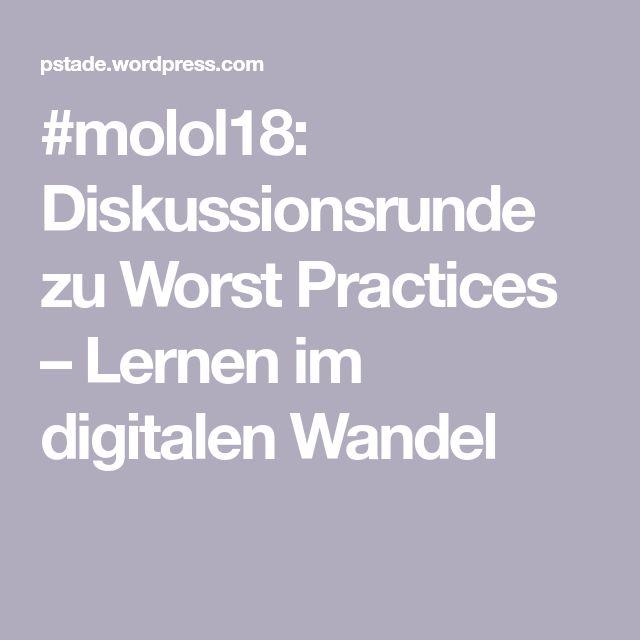 #molol18: Diskussionsrunde zu Worst Practices – Lernen im digitalen Wandel