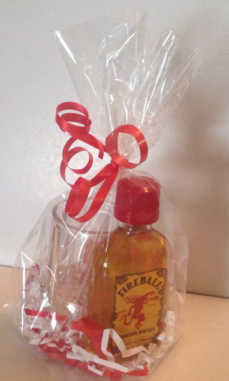 Have a Fireball whiskey shot!  Mini bottle of Fireball & shot glass, tied in a cellophane bag with some shred, curling ribbon & will add gift tag when they're ready to go!
