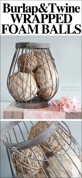 Wrap foam balls with burlap and twine. SUPER EASY project.