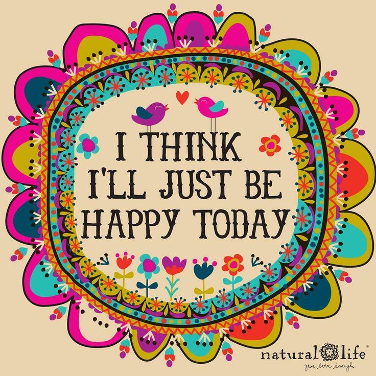 I think I;ll just be happy today!