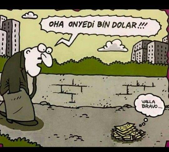 - Oha onyedi bin dolar!!! + Valla bravo... #karikatür #mizah #matrak #komik #espri