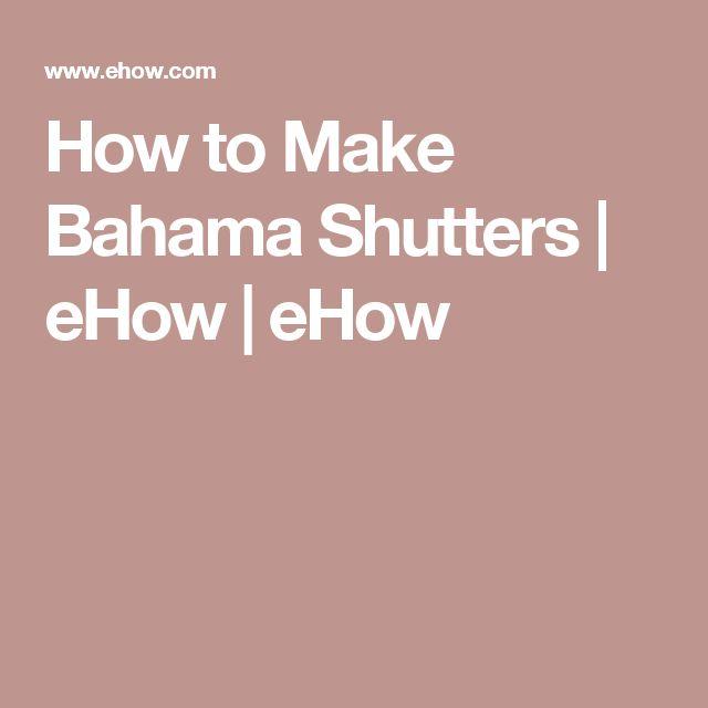 How to Make Bahama Shutters   eHow   eHow