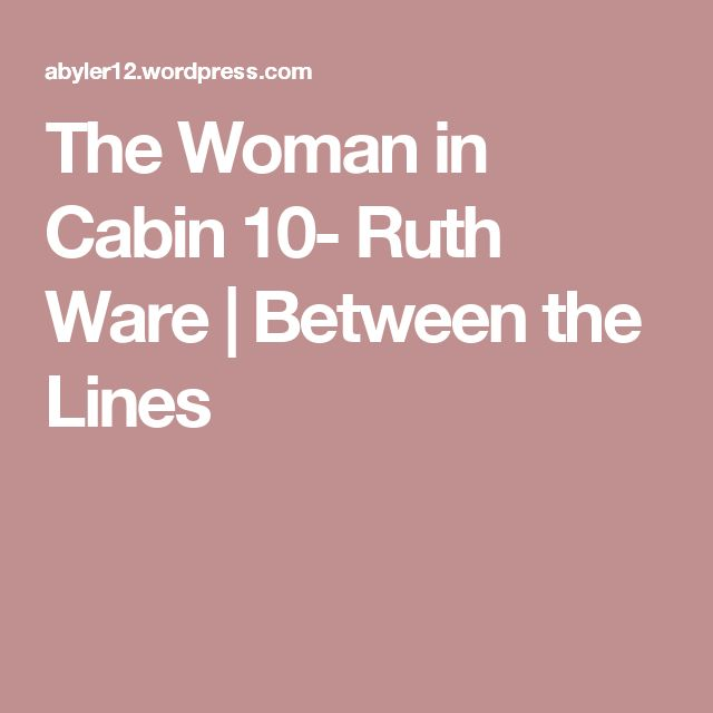 The Woman in Cabin 10- Ruth Ware | Between the Lines