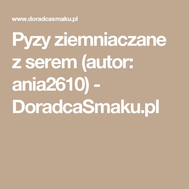 Pyzy ziemniaczane z serem (autor: ania2610) - DoradcaSmaku.pl