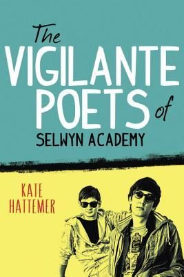 The Vigilante Poets of Selwyn Academy by Kate Hattemer   Between the Bookends