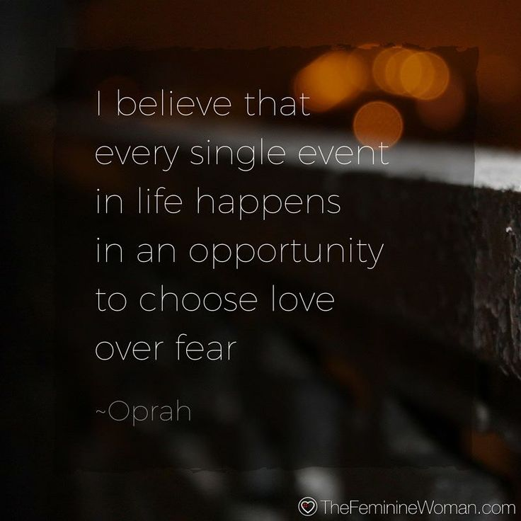"""""""I believe that every single event in life happens in an opportunity to choose love over fear."""" - Oprah #thefemininewoman"""