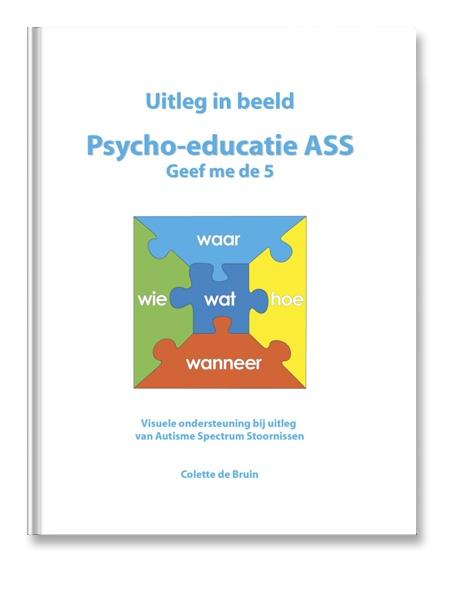 Uitleg in beeld Psycho-educatie Geef me de 5. iBook. Visuele ondersteuning bij uitleg van Autisme Spectrum Stoornissen