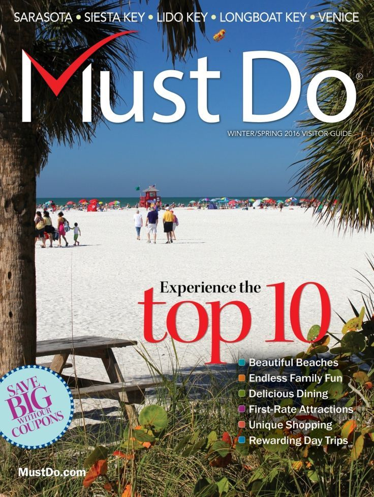 Sarasota, Siesta Key, Lido Key, Longboat Key, Venice Florida Must Do visitor guide Winter/Spring 2016. Travel tips and things to do.