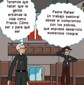 Tenemos que hacer que la gente entienda la vida como Praxis: Cómo ser y para qué ser | Padre Rafael Un trabajo pastoral desde el compromiso con los pobres, que exprese desarrollo sostenible integral