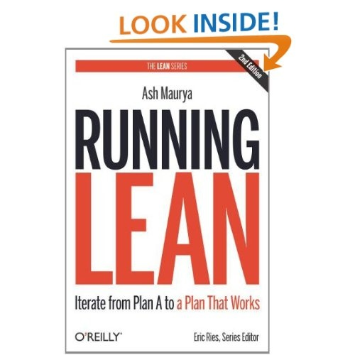 Amazon.com: Running Lean: Iterate from Plan A to a Plan That Works (Lean (O'Reilly)) (9781449305178): Ash Maurya: Books