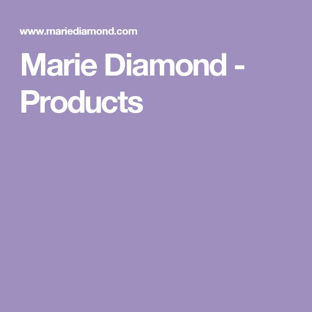 Marie Diamond - Products