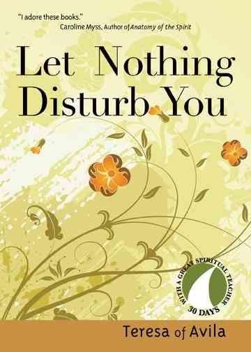 Let Nothing Disturb You: Teresa of Avila