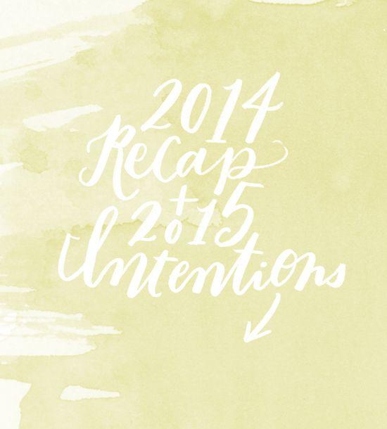 2014 recap, 2015 intetions
