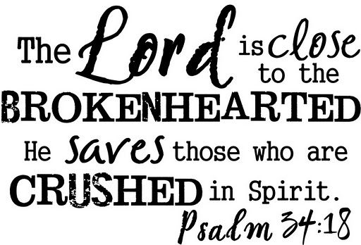 Psalm 34:18 Sustainer Lord, You never leave me comfortless.The Lord, Inspiration, God, Psalms 34 18, Jesus Christ, Christian Quotes, Bible Verses, Comforters Words, Psalms 3418