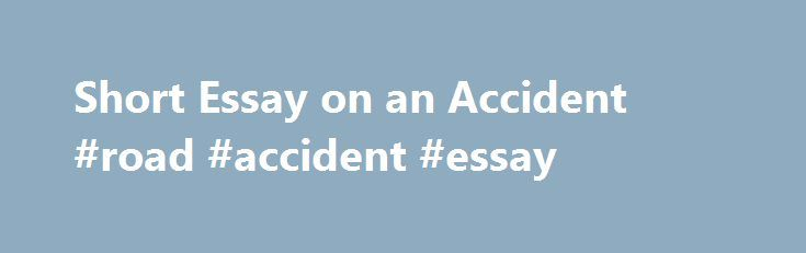 Short Essay On Causes Of Road Accidents
