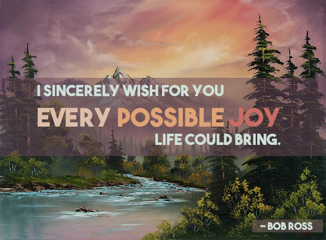 50 Happy Little Things Bob Ross Taught Me About The Joy Of Being Alive