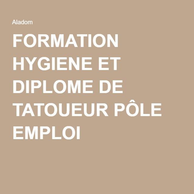 FORMATION HYGIENE ET DIPLOME DE TATOUEUR PÔLE EMPLOI