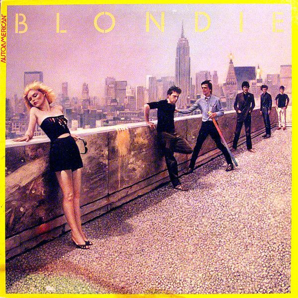 Blondie, AutoAmerican, 1980. Beautiful girl + band + New York - enuff said!