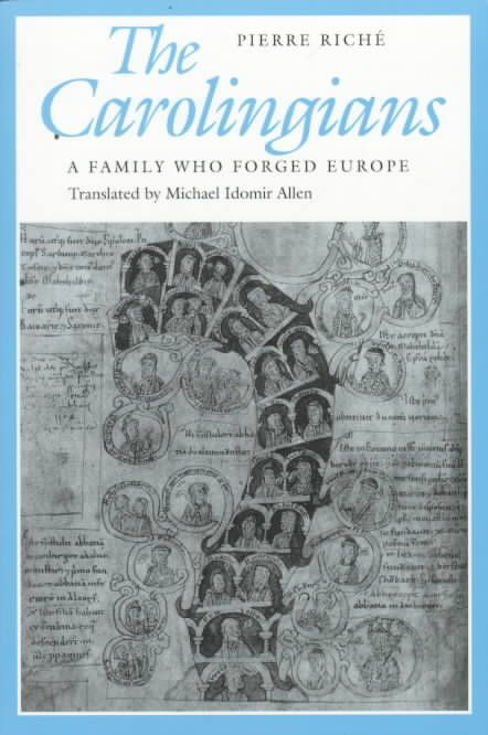 The Carolingians: A Family Who Forged Europe