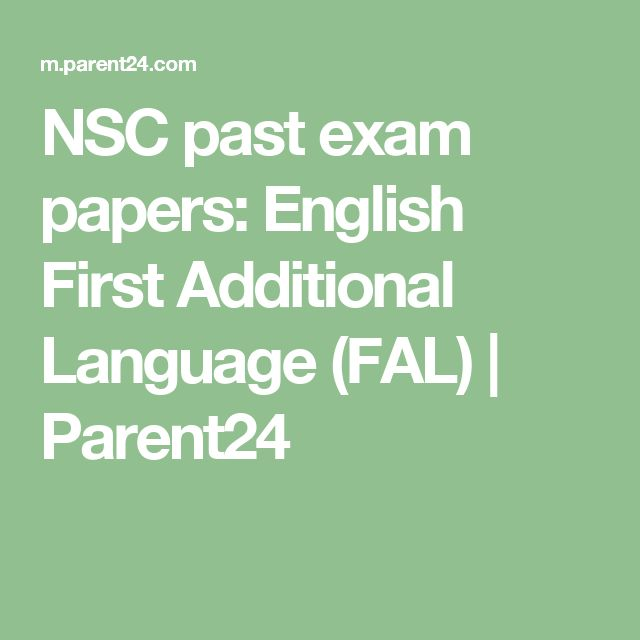 NSC past exam papers: English First Additional Language (FAL)   Parent24
