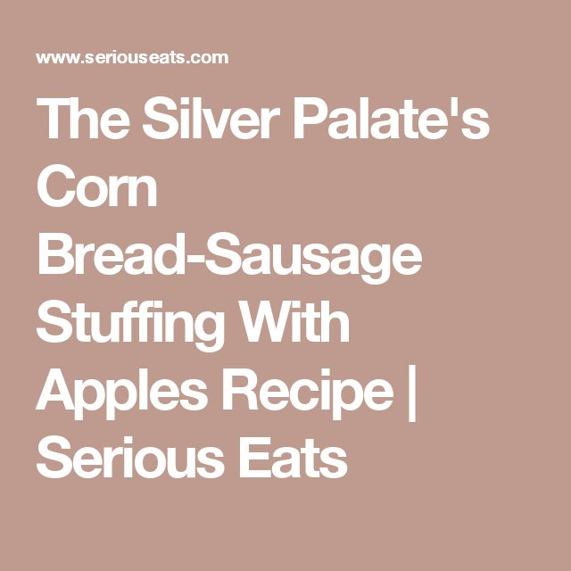 The Silver Palate's Corn Bread-Sausage Stuffing With Apples Recipe ...