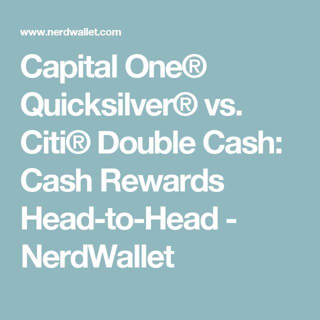 Capital One Quicksilver Vs Citi Double Cash Nerdwallet Cash Rewards Capital One Compare Credit Cards