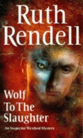 """Wolf to the Slaughter (Inspector Wexford Mysteries)"" av Ruth Rendell"