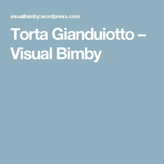 Torta Gianduiotto – Visual Bimby