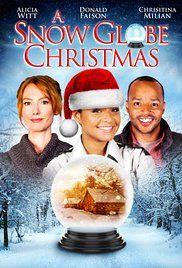 ^  A Snow Globe Christmas with Alicia Witt, Donald Faison & Christina Milian