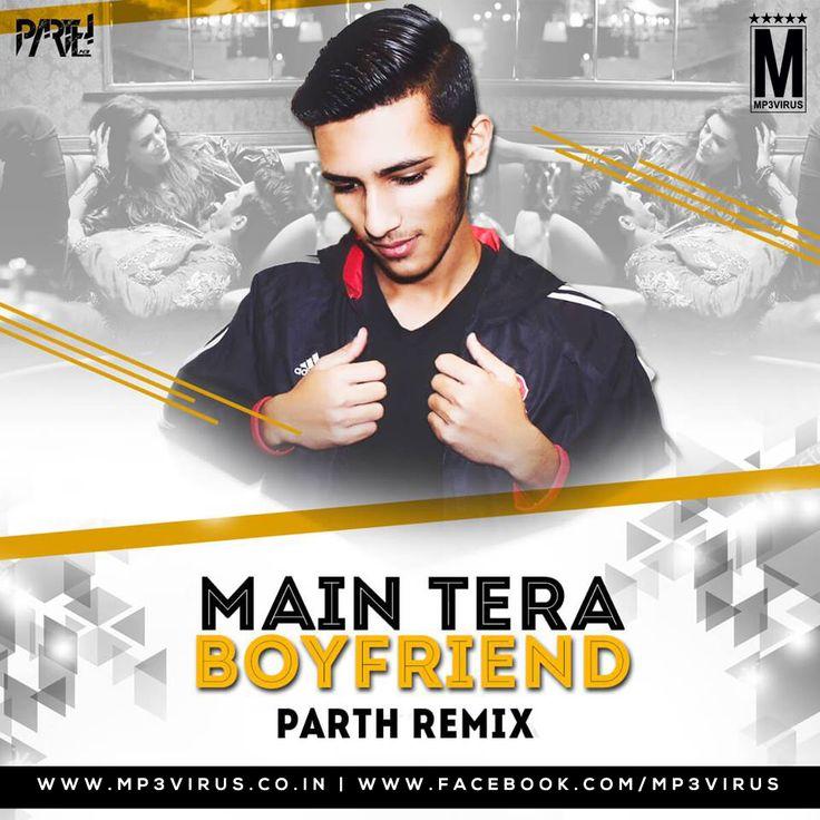 Main Tera Boyfriend - Parth Remix Latest Song, Main Tera Boyfriend - Parth Remix Dj Song, Free Hd Song Main Tera Boyfriend - Parth Remix , Main Ter